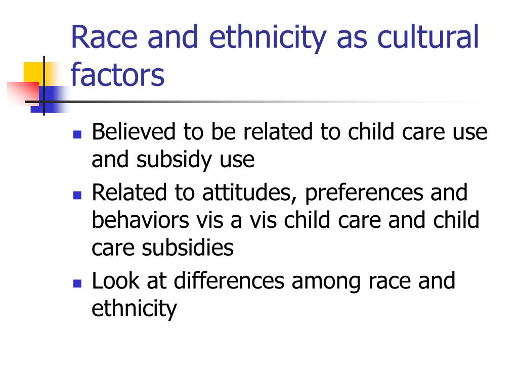 Race and ethnicity as cultural factors