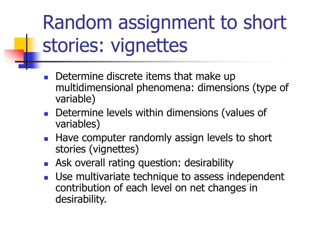 Random assignment to short stories: vignettes