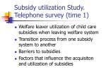 subsidy utilization study telephone survey time 1