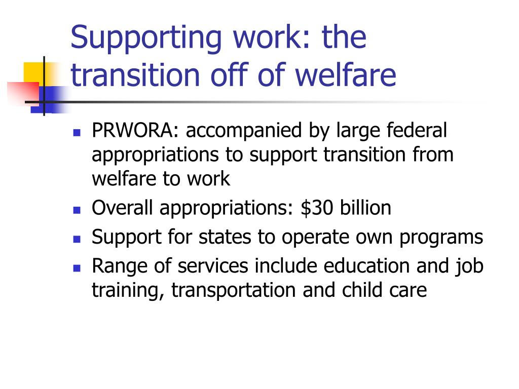 Supporting work: the transition off of welfare