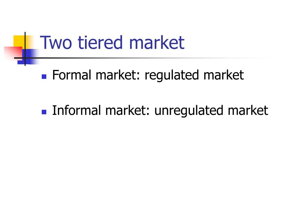 Two tiered market