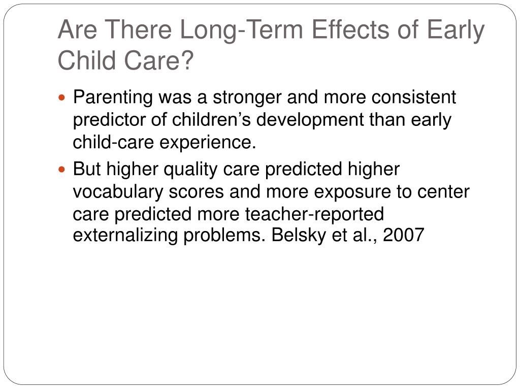 Are There Long-Term Effects of Early Child Care?