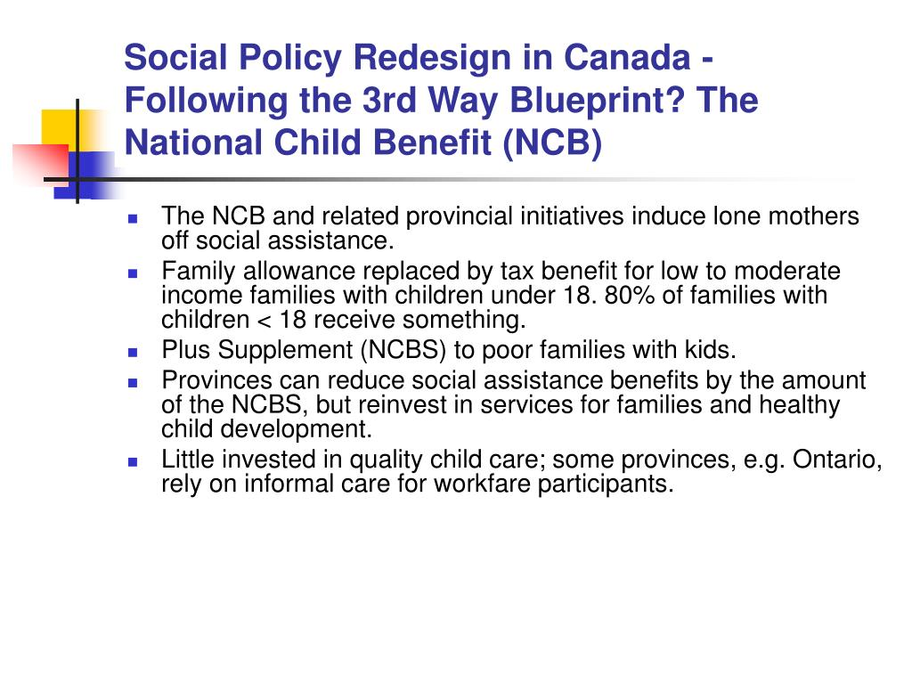 Social Policy Redesign in Canada - Following the 3rd Way Blueprint? The National Child Benefit (NCB)
