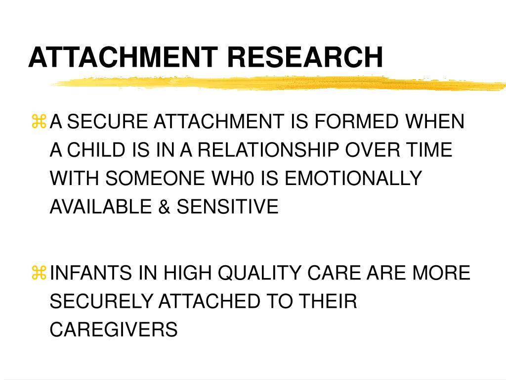 ATTACHMENT RESEARCH