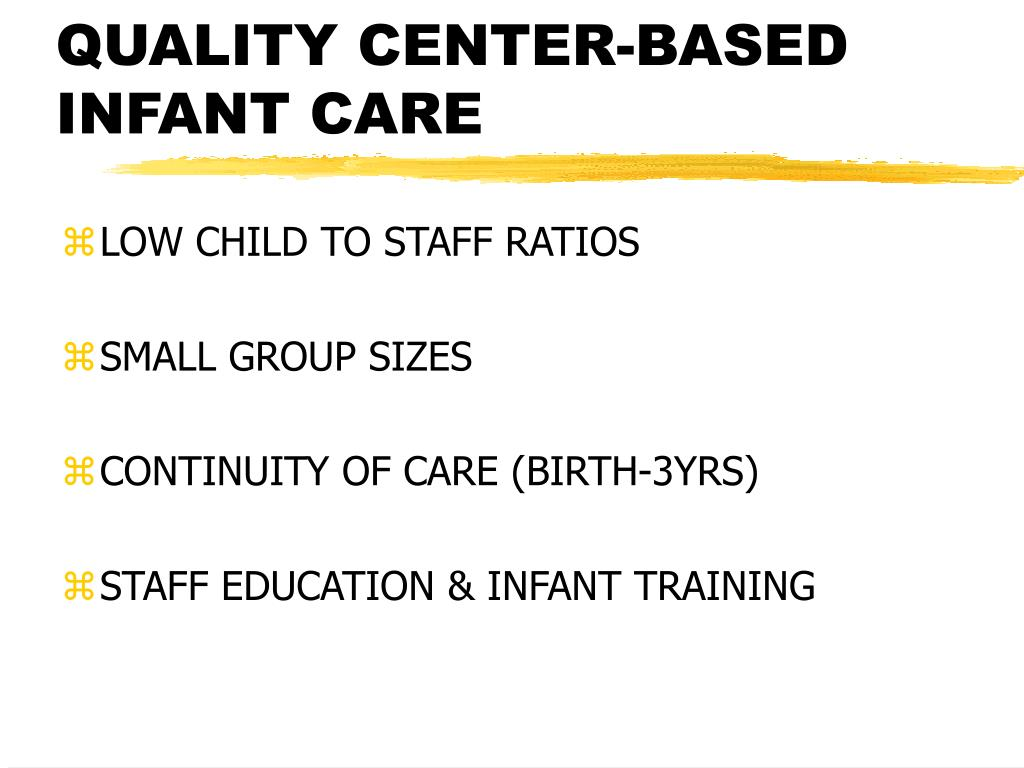 QUALITY CENTER-BASED INFANT CARE