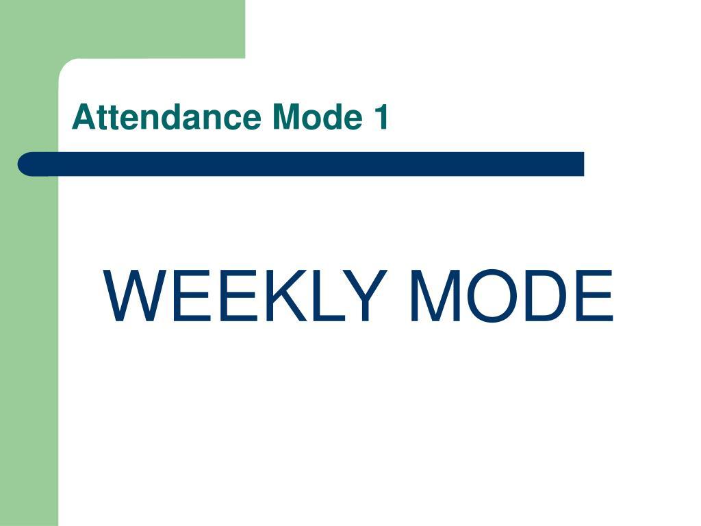 Attendance Mode 1