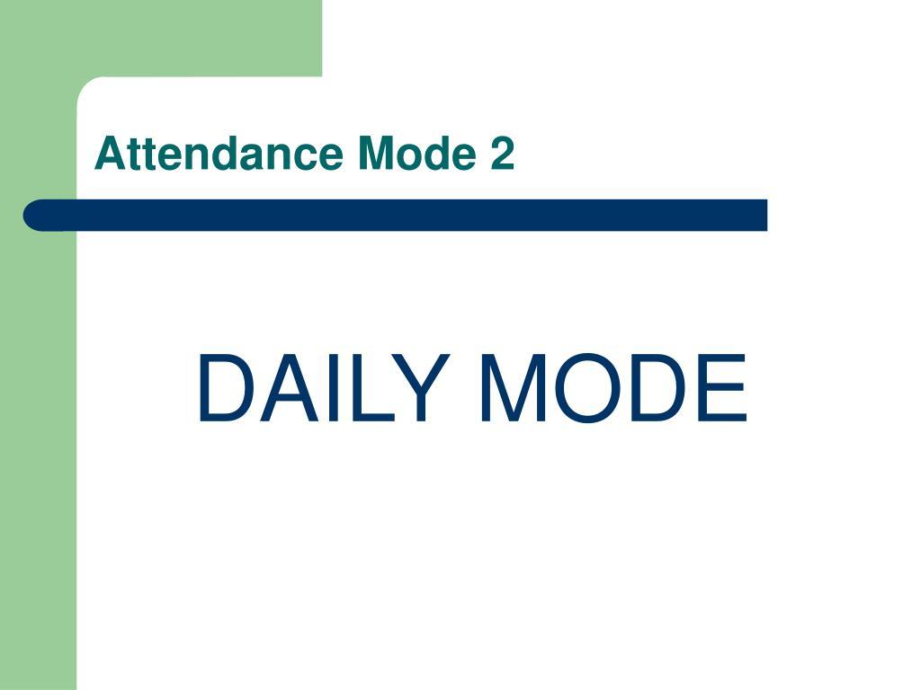 Attendance Mode 2