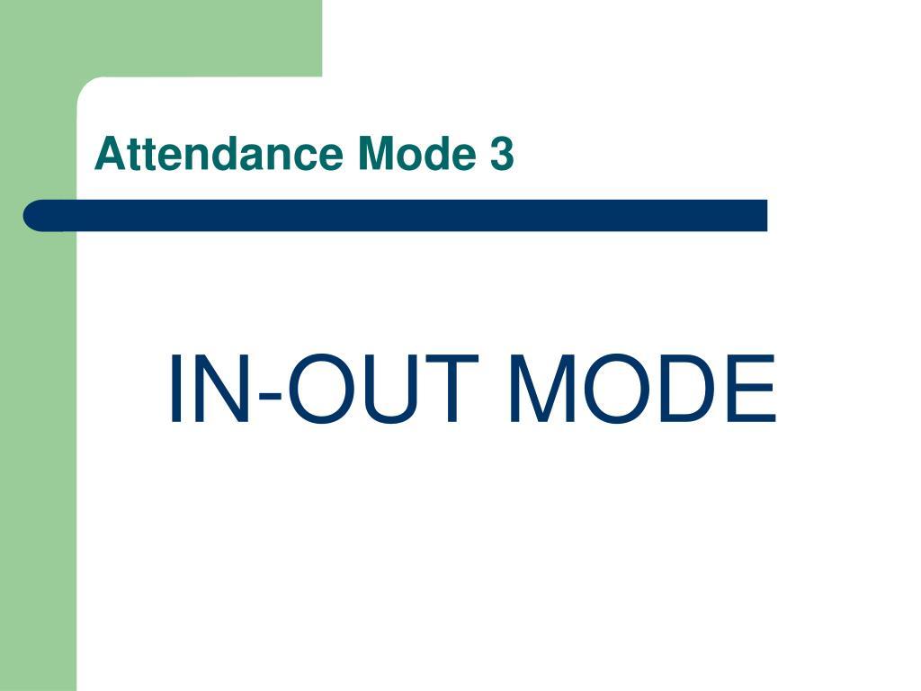 Attendance Mode 3