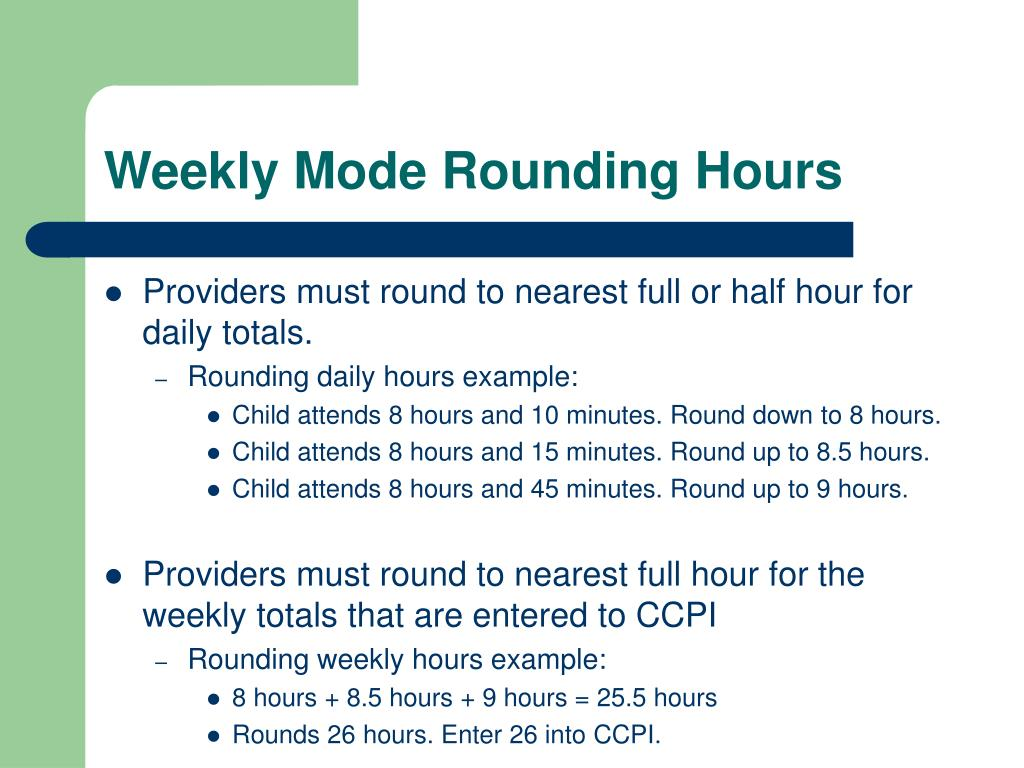 Weekly Mode Rounding Hours