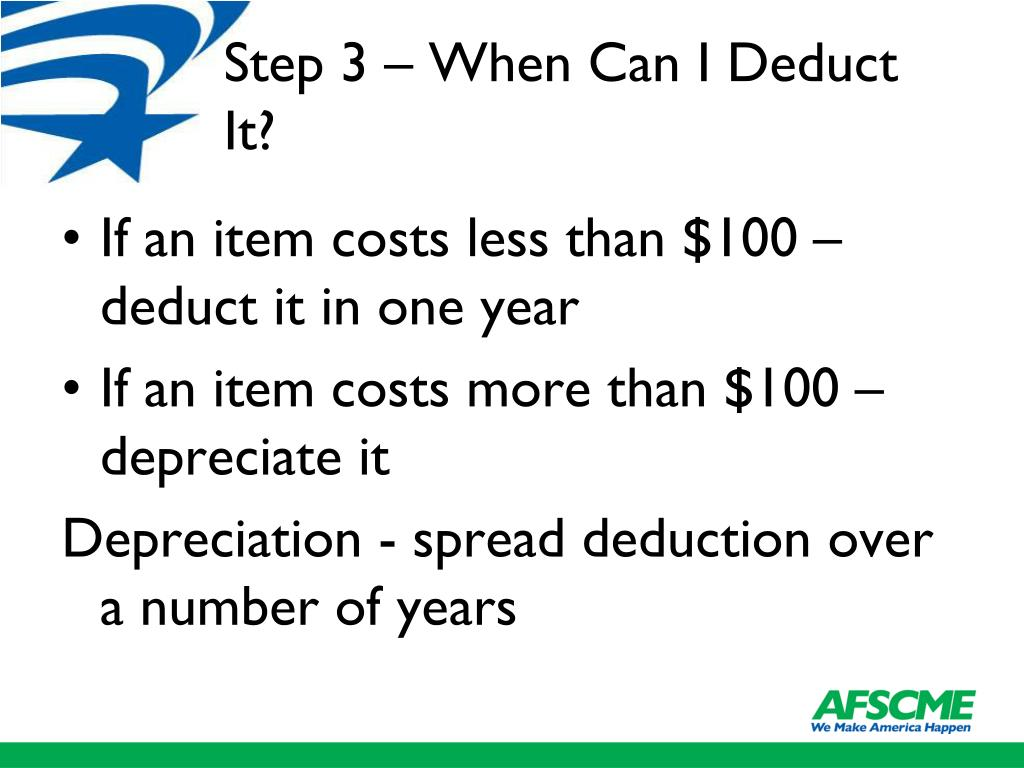 Step 3 – When Can I Deduct It?
