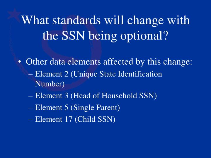 What standards will change with the ssn being optional