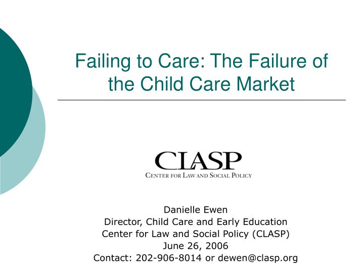 Failing to care the failure of the child care market