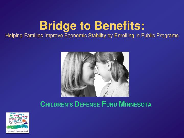 Bridge to benefits helping families improve economic stability by enrolling in public programs