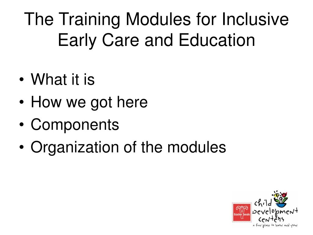 The Training Modules for Inclusive Early Care and Education