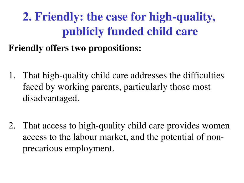 2. Friendly: the case for high-quality, publicly funded child care