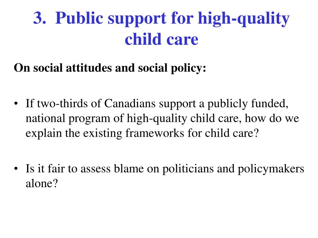 3.  Public support for high-quality child care