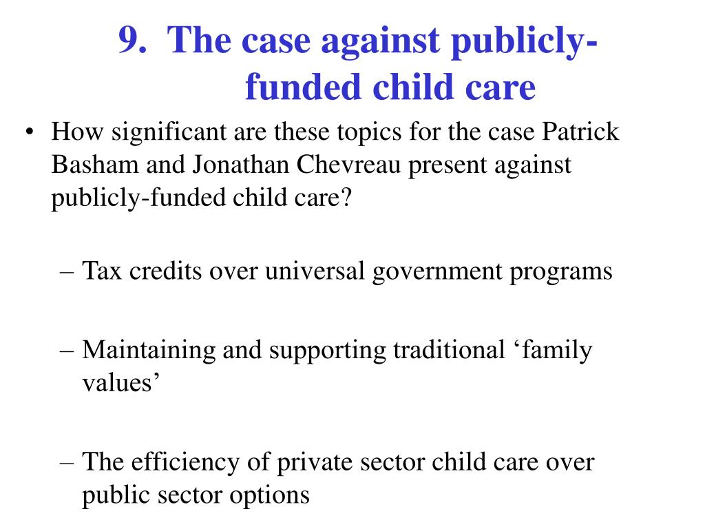 9.  The case against publicly-funded child care