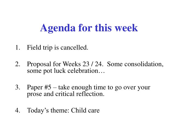 Agenda for this week