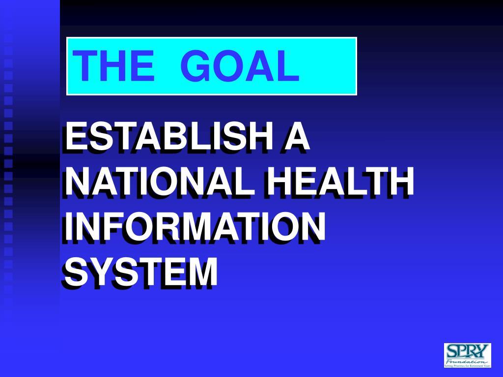 ESTABLISH A NATIONAL HEALTH INFORMATION SYSTEM