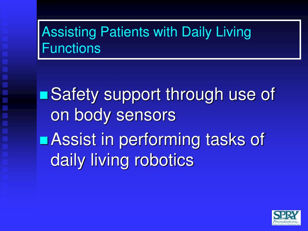 Assisting Patients with Daily Living Functions