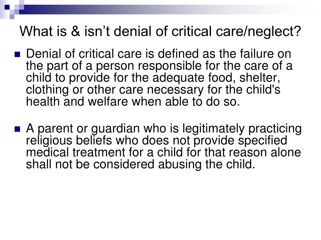 What is & isn't denial of critical care/neglect?