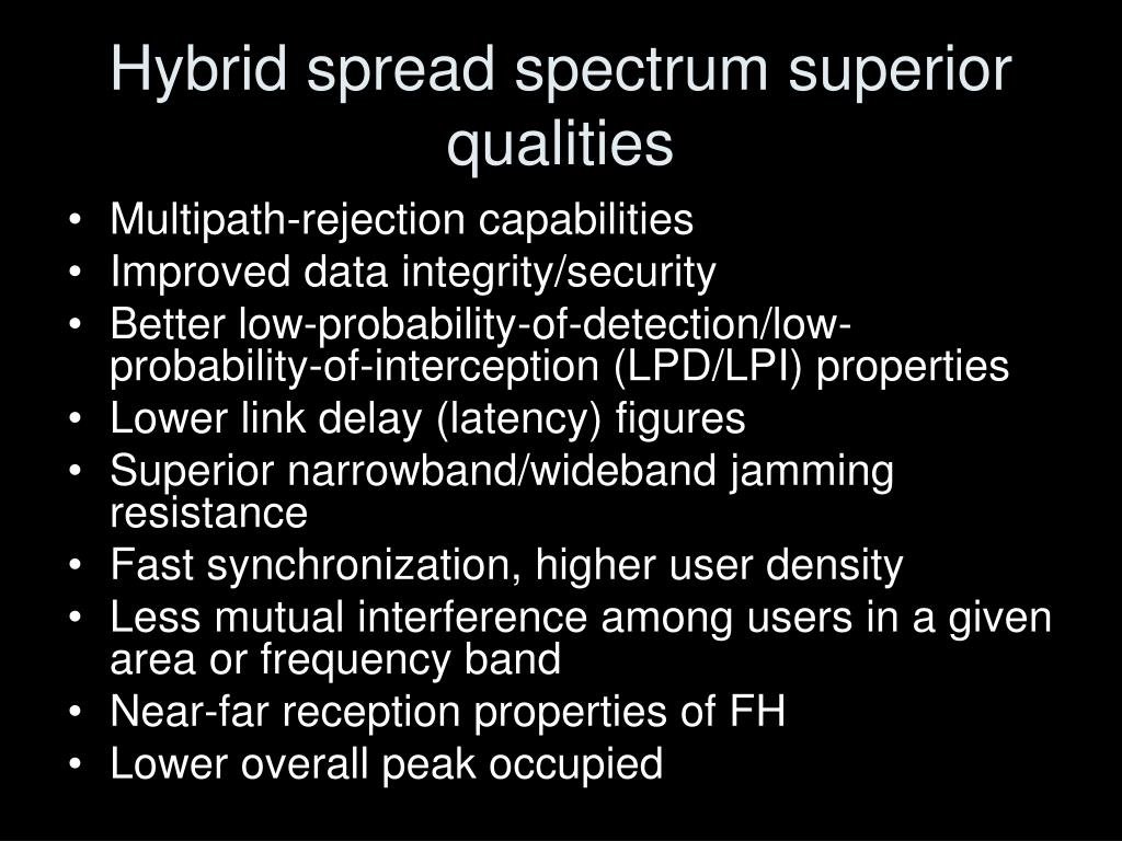Hybrid spread spectrum superior qualities