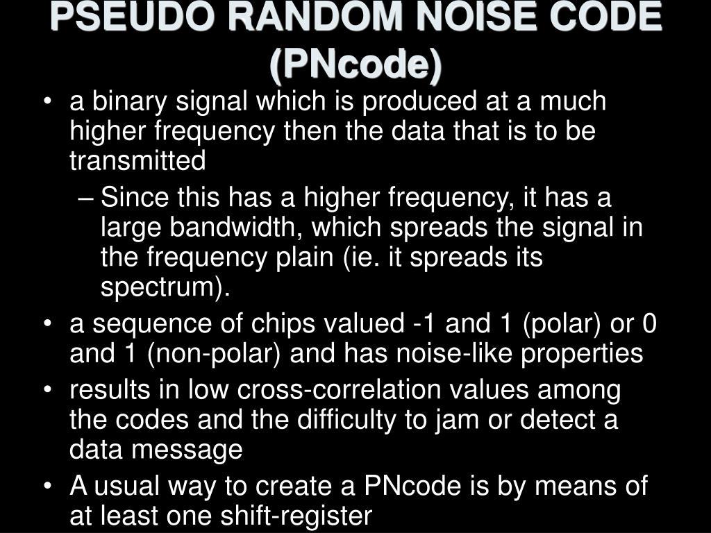PSEUDO RANDOM NOISE CODE (PNcode)