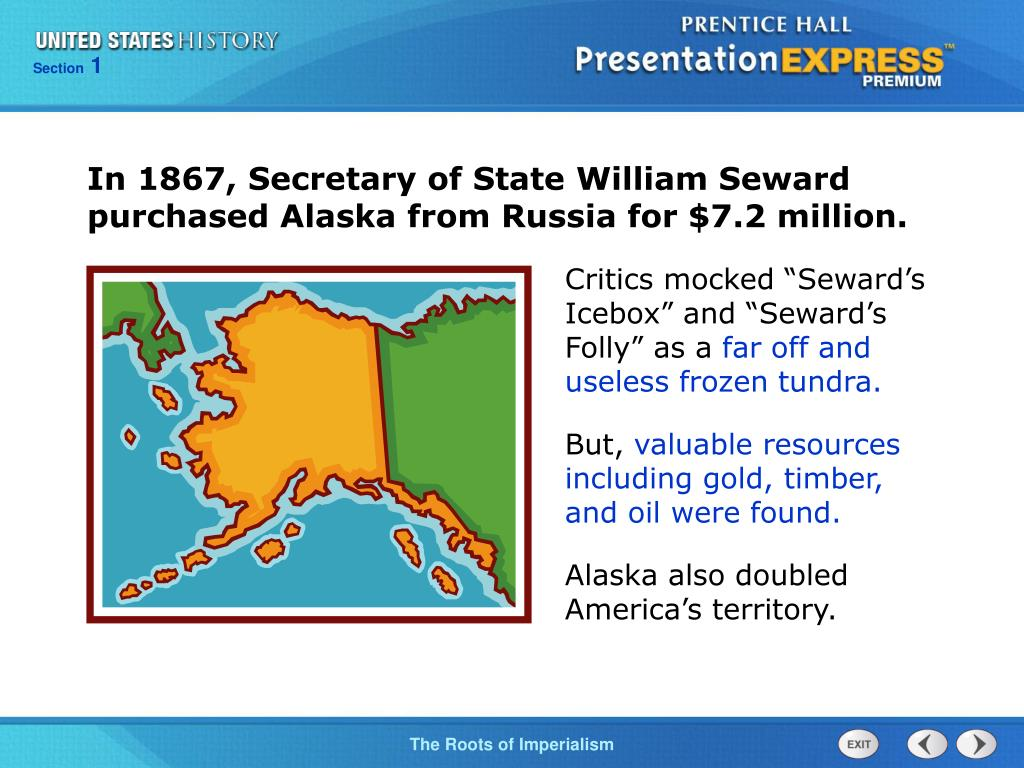 In 1867, Secretary of State William Seward   purchased Alaska from Russia for $7.2 million.