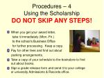 procedures 4 using the scholarship do not skip any steps