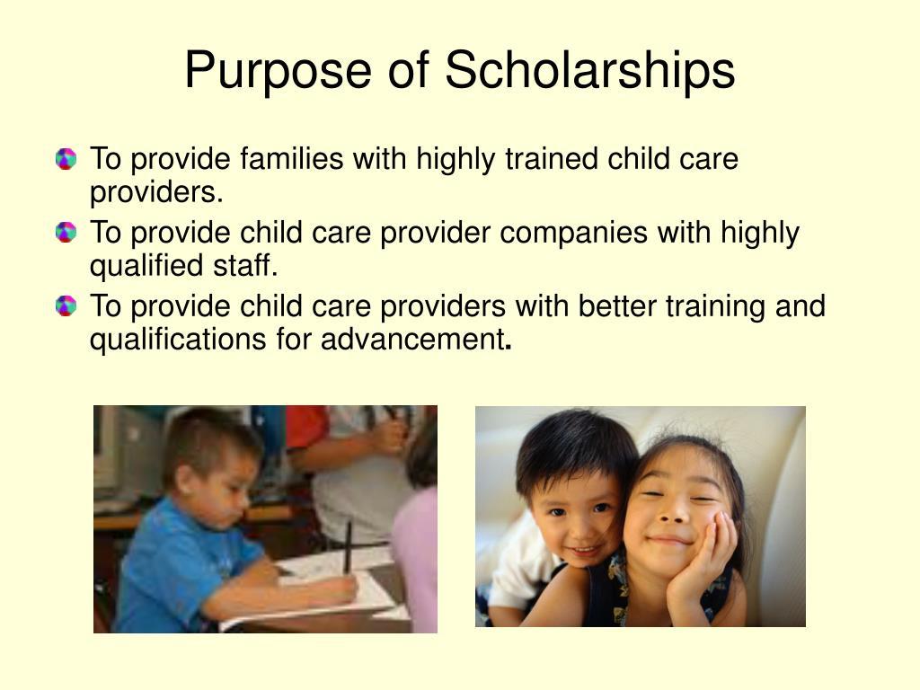 Purpose of Scholarships