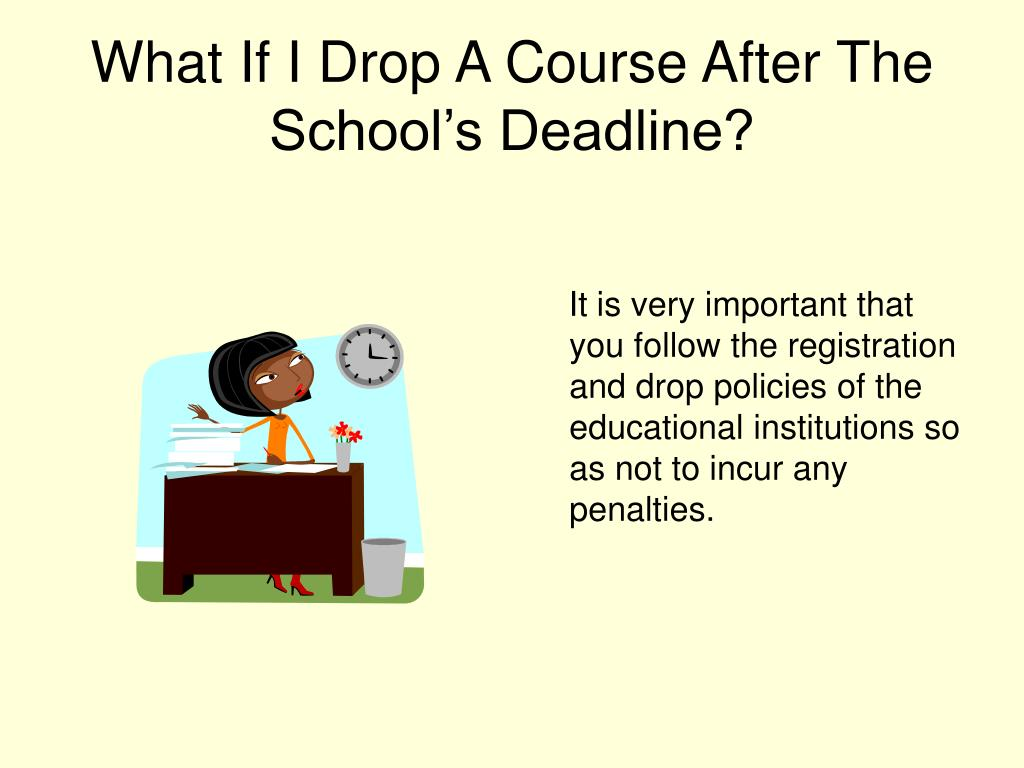 What If I Drop A Course After The School's Deadline?