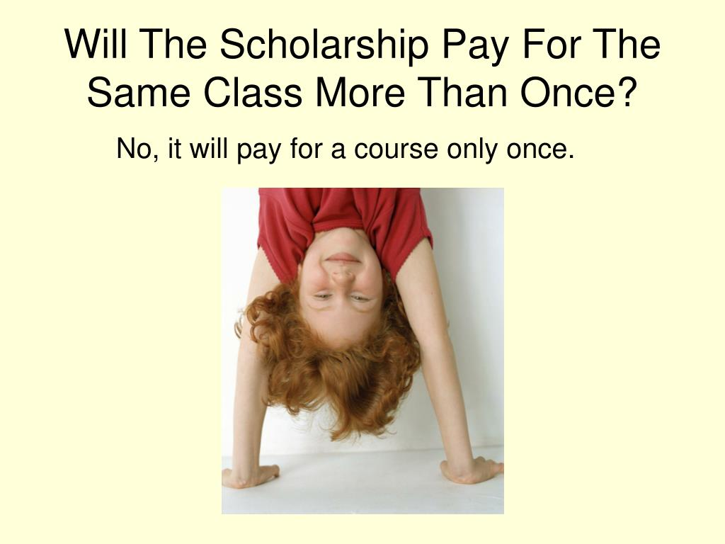 Will The Scholarship Pay For The Same Class More Than Once?
