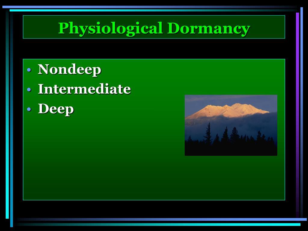 Physiological Dormancy