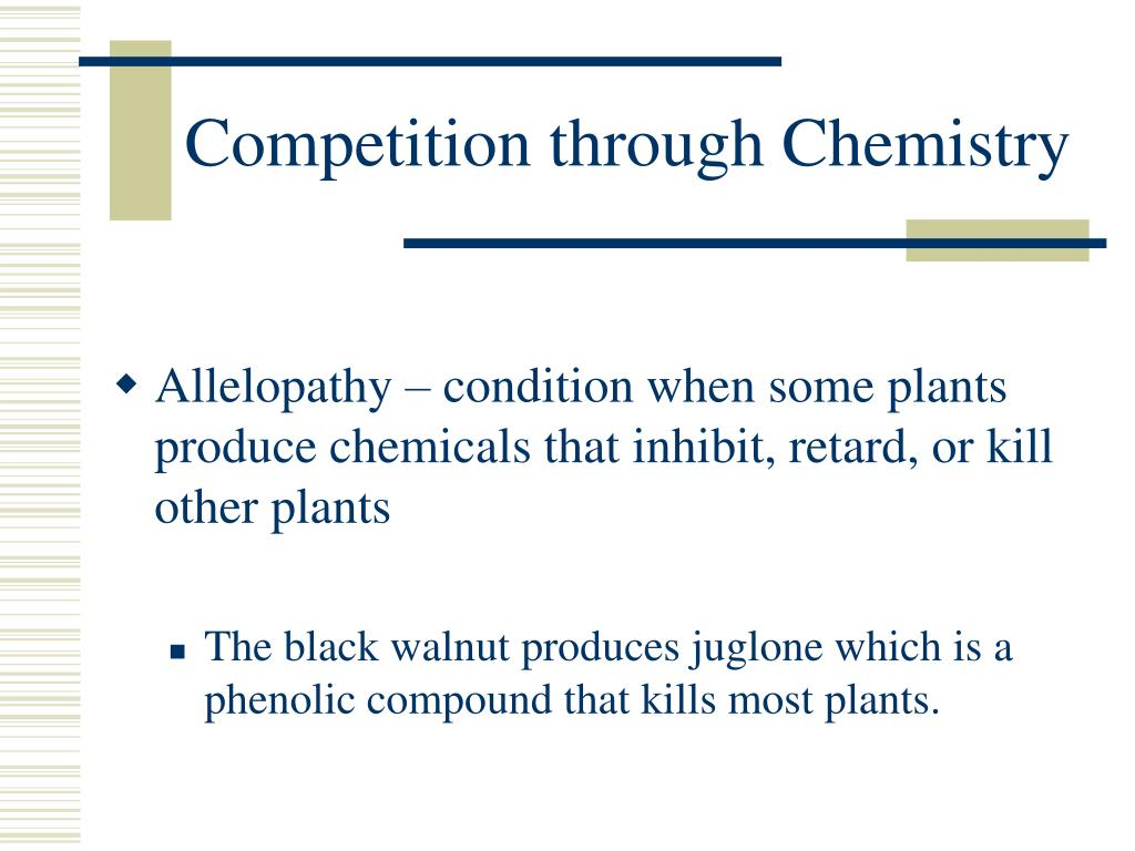Competition through Chemistry