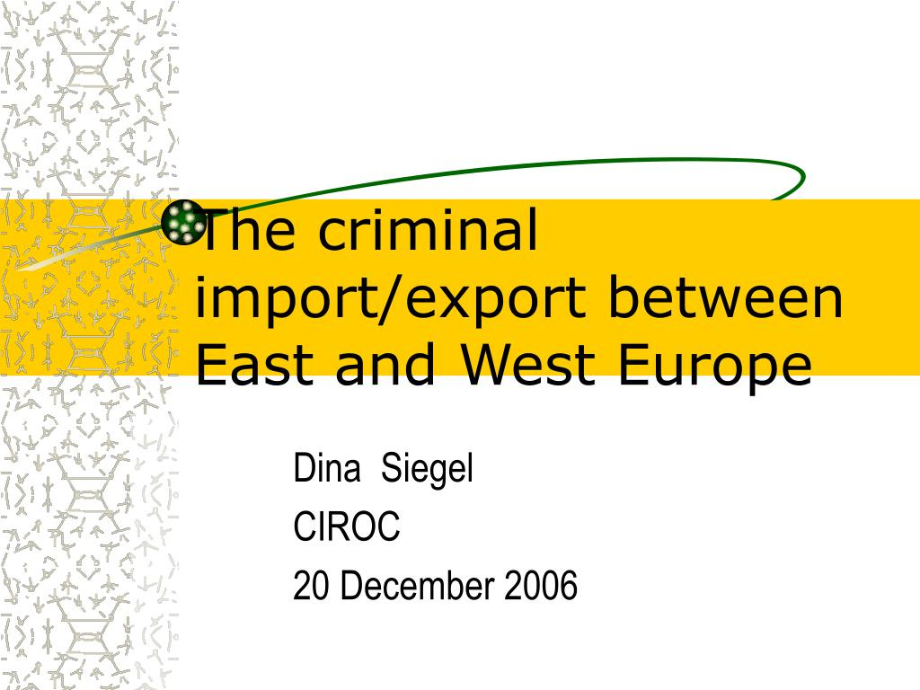 The criminal import/export between East and West Europe