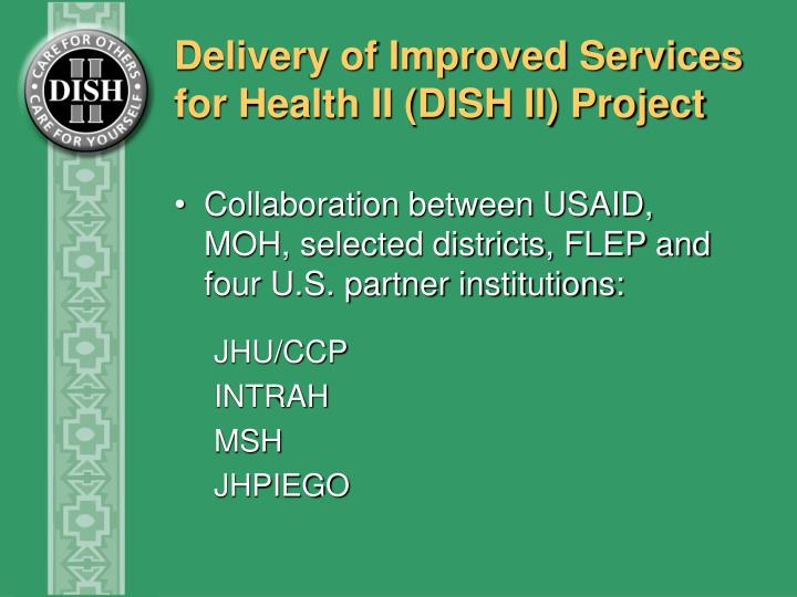 Delivery of Improved Services for Health II (DISH II) Project