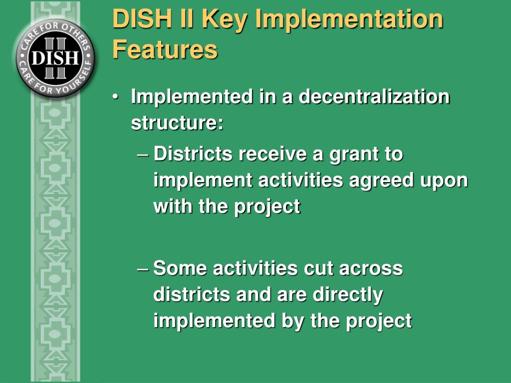 DISH II Key Implementation Features