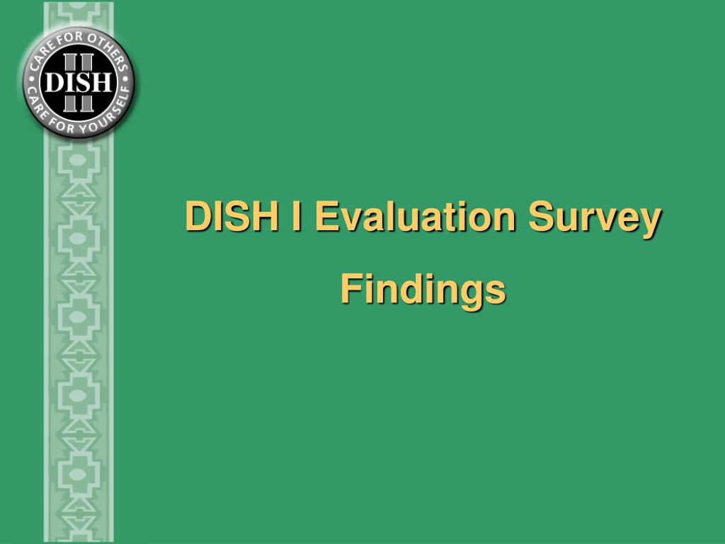 DISH I Evaluation Survey