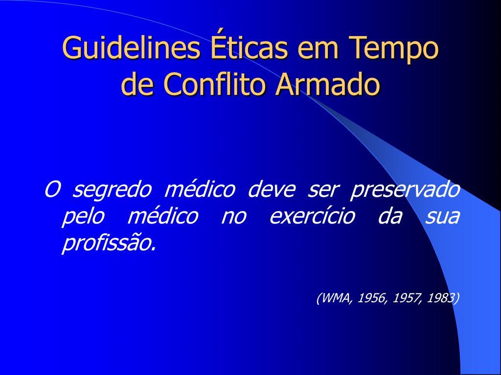 Guidelines Éticas em Tempo de Conflito Armado