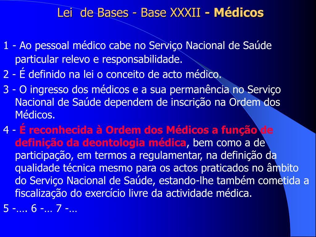 Lei  de Bases - Base XXXII