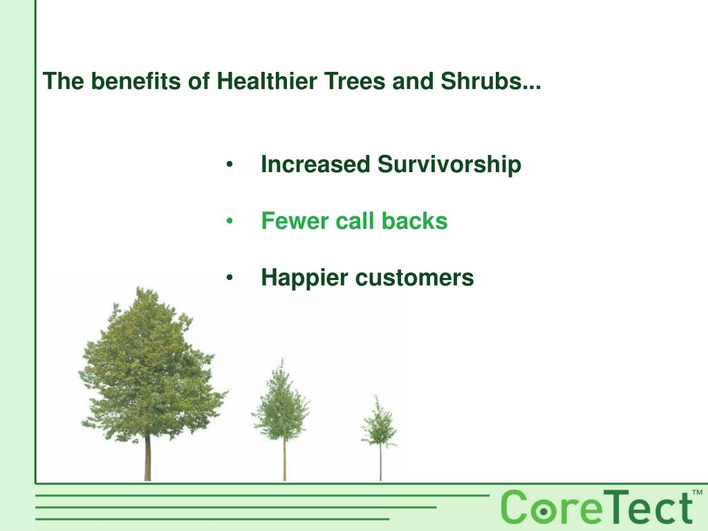 The benefits of Healthier Trees and Shrubs...