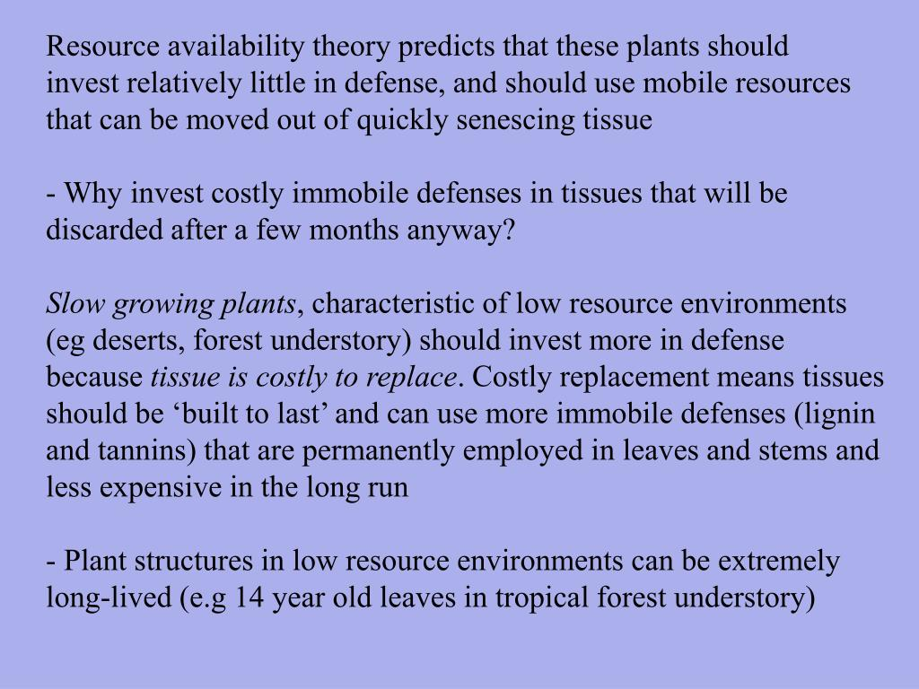 Resource availability theory predicts that these plants should