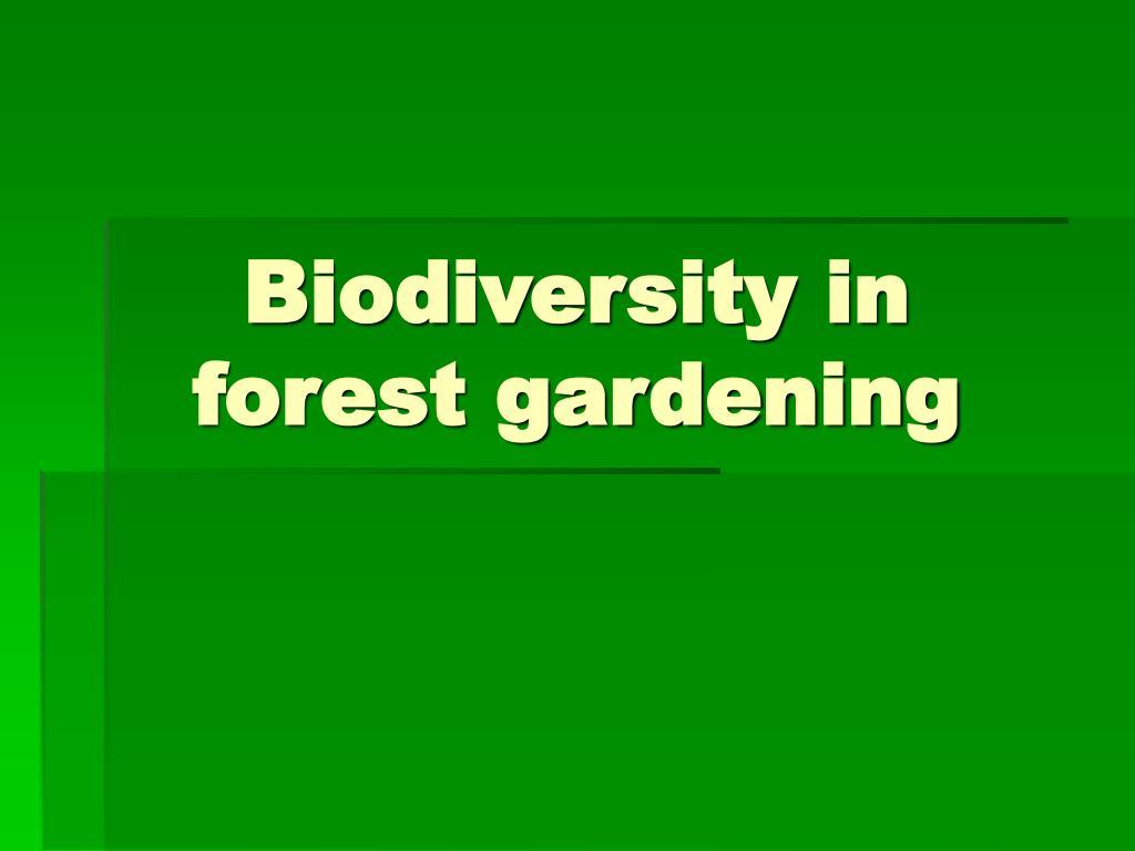 Biodiversity in forest gardening