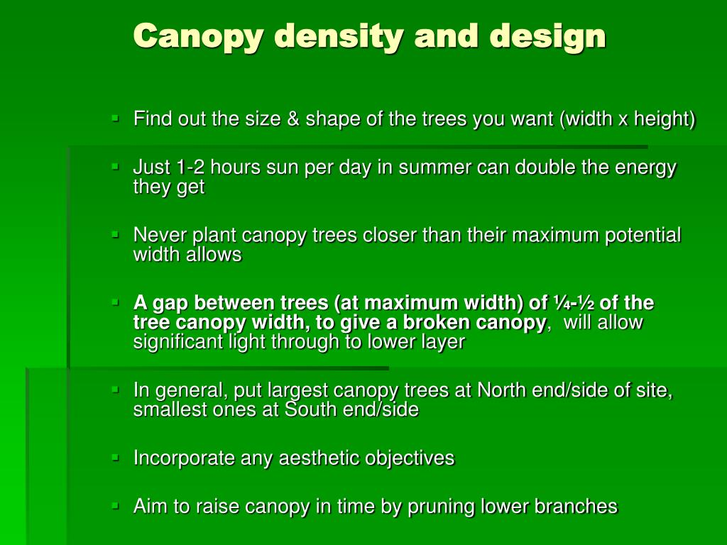 Canopy density and design