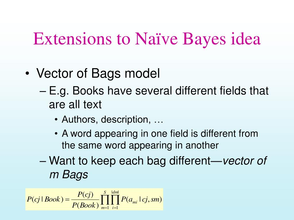 Extensions to Naïve Bayes idea