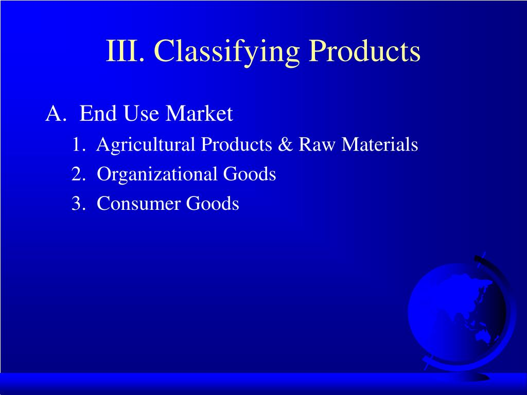 III. Classifying Products