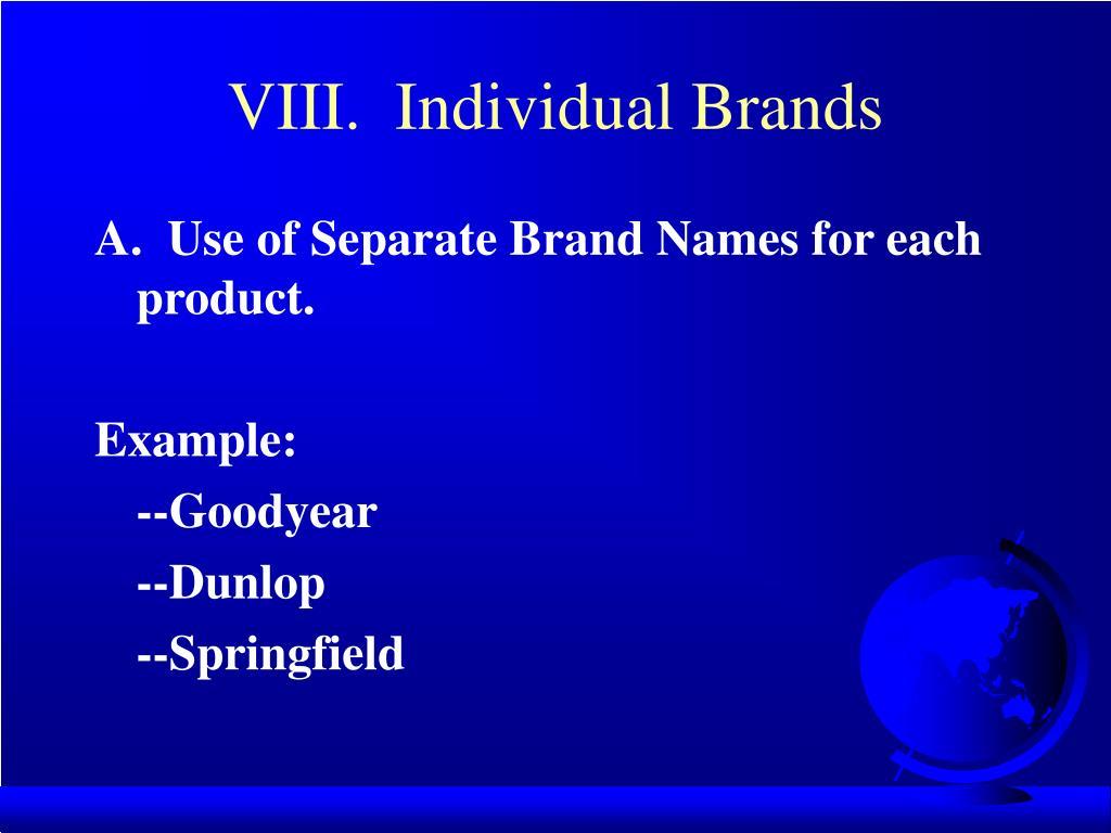 VIII.  Individual Brands
