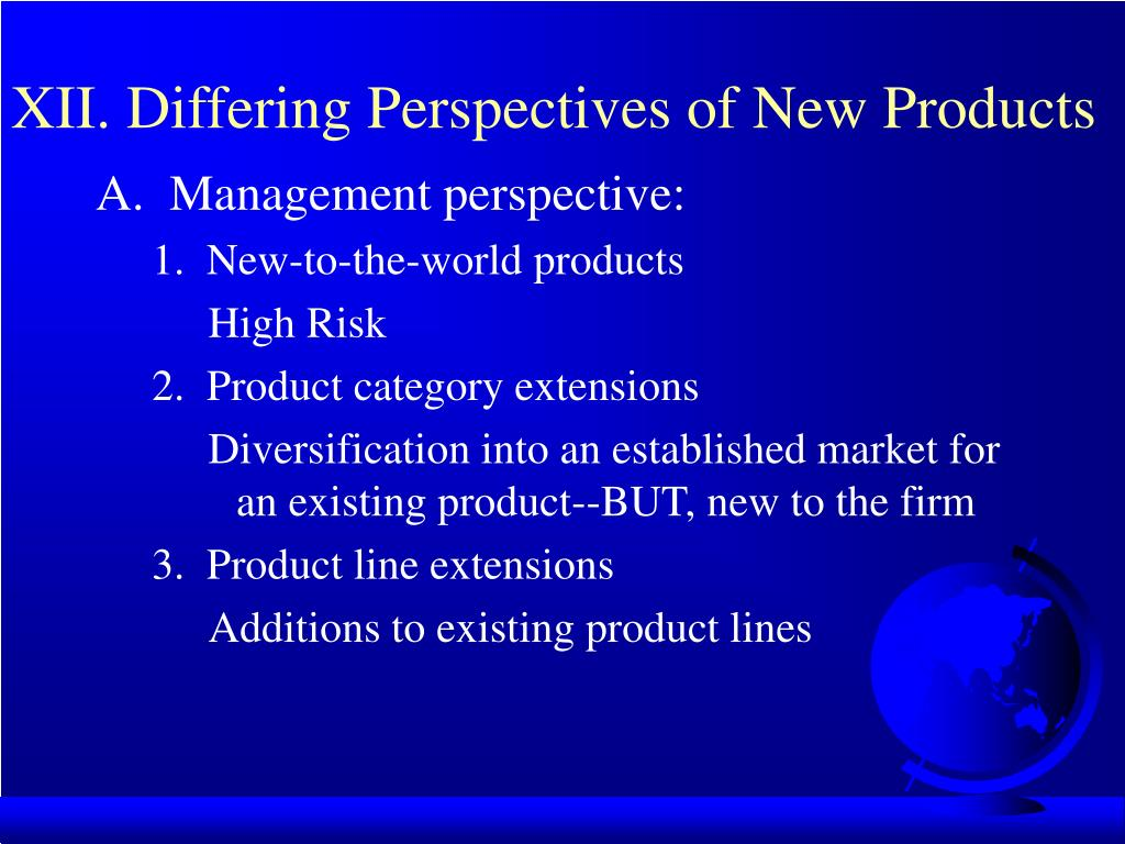 XII. Differing Perspectives of New Products
