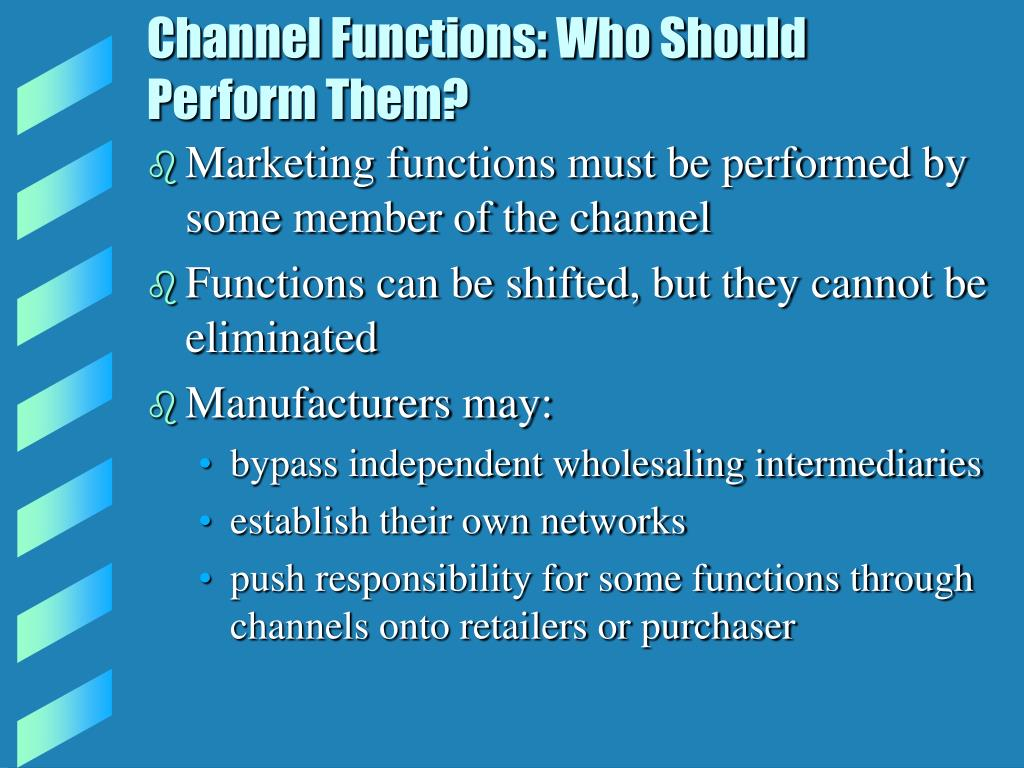 Channel Functions: Who Should