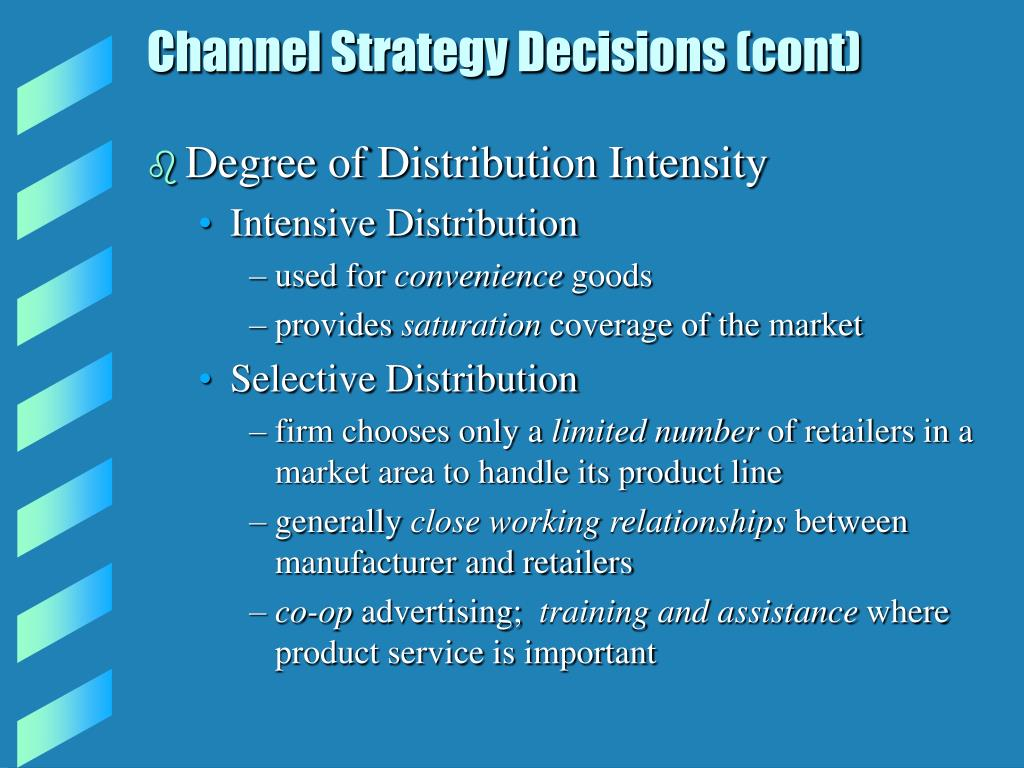 Channel Strategy Decisions (cont)